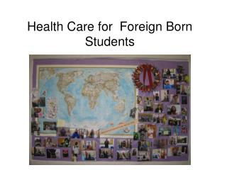 Health Care for  Foreign Born Students