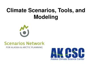 Climate Scenarios, Tools, and Modeling
