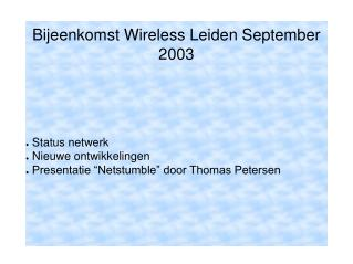 Bijeenkomst Wireless Leiden September 2003