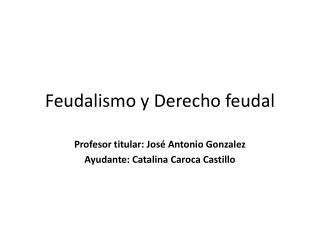 Feudalismo y Derecho feudal