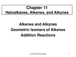 Chapter 11 Haloalkanes, Alkenes, and Alkynes