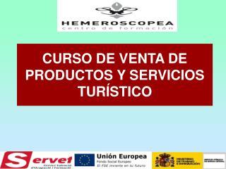 CURSO DE VENTA DE PRODUCTOS Y SERVICIOS TURÍSTICO