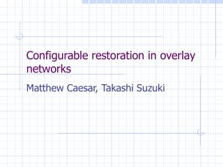 Configurable restoration in overlay networks