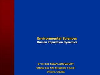Dr.rer.nat. ESLAM ALHOGARATY Ottawa Eco-City Biosphere Council Ottawa, Canada
