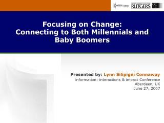 Focusing on Change:  Connecting to Both Millennials and Baby Boomers