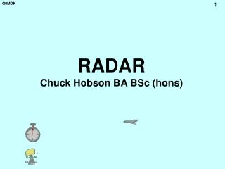 RADAR Chuck Hobson BA BSc hons