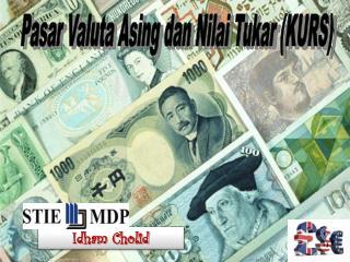 Pasar Valuta Asing dan Nilai Tukar (KURS)