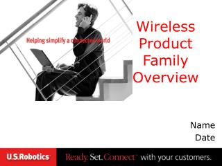Wireless Product Family Overview