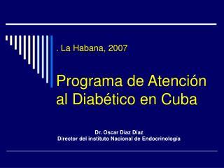 . La Habana, 2007  Programa de Atención al Diabético en Cuba