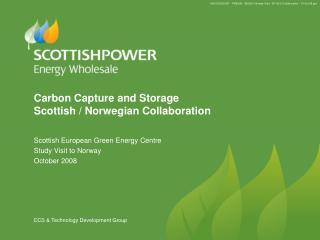 Carbon Capture and Storage Scottish / Norwegian Collaboration