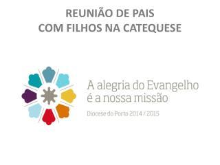 REUNIÃO DE PAIS COM FILHOS NA CATEQUESE