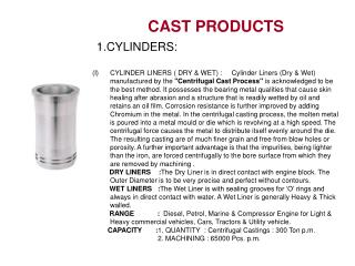 CAST PRODUCTS 1.CYLINDERS: