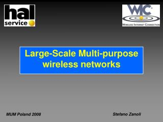Large-Scale Multi-purpose wireless networks
