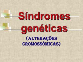 Síndromes genéticas