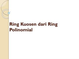 Ring  Kuosen dari  Ring  Polinomial