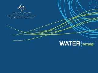 Sustainable Rural Water Use and Infrastructure Program Restoring the Balance in the Basin