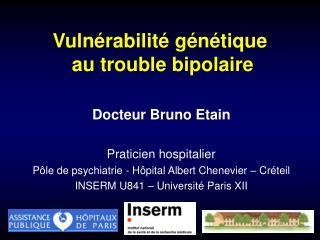 Vulnérabilité génétique   au trouble bipolaire