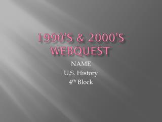 1990's & 2000's  Webquest