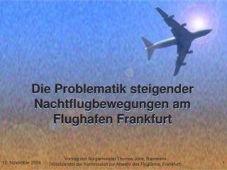 Die Problematik steigender Nachtflugbewegungen am Flughafen Frankfurt