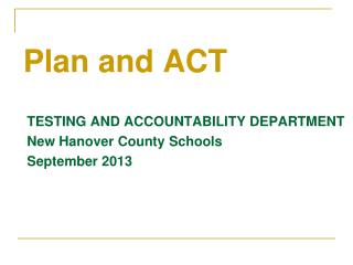 Plan and ACT