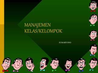 MANAJEMEN KELAS/KELOMPOK