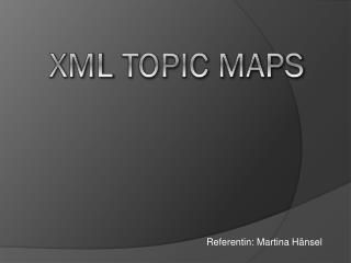 XML  Topic Maps