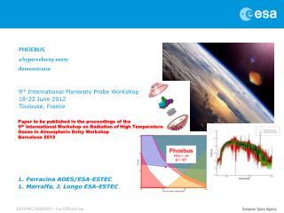 PHOEBUS a hypervelocity entry demonstrator 9 th  International Planeraty Probe Workshop