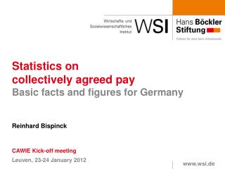 Statistics on  collectively agreed pay Basic facts and figures for Germany Reinhard Bispinck