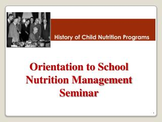 Orientation to School Nutrition Management Seminar