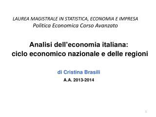LAUREA MAGISTRALE IN STATISTICA, ECONOMIA E IMPRESA Politica Economica Corso Avanzato