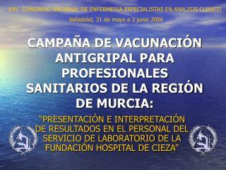 CAMPAÑA DE VACUNACIÓN ANTIGRIPAL PARA PROFESIONALES SANITARIOS DE LA REGIÓN DE MURCIA: