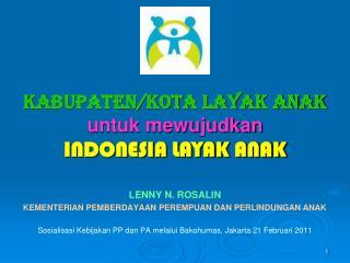 KA BUPATEN/KOTA LAYAK ANAK untuk mewujudkan INDONESIA LAYAK ANAK