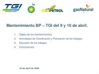 Mantenimiento BP – TGI del 9 y 10 de abril.