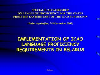 IMPLEMENTATION OF ICAO LANGUAGE PROFICIENCY REQUIREMENTS IN BELARUS