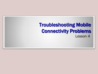 Troubleshooting Mobile Connectivity Problems