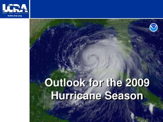 Outlook for the 2009 Hurricane Season