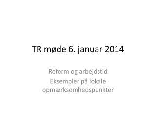 TR m�de 6. januar 2014