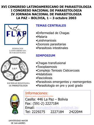 Informaciones :   Httpmedco.peflapbolivia.htm Casilla: 446 La Paz – Bolivia