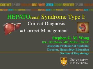 HEPATO renal  Syndrome Type I: Correct Diagnosis  = Correct Management