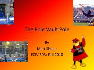 The Pole Vault Pole