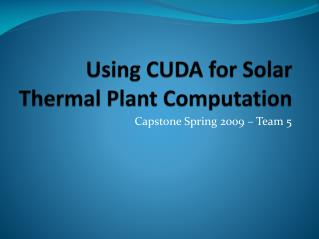 Using CUDA for Solar Thermal Plant Computation