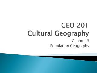 GEO 201 Cultural Geography
