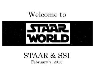 STAAR & SSI February 7, 2013