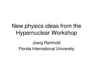 New physics ideas from the Hypernuclear Workshop