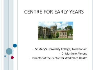 CENTRE FOR EARLY YEARS