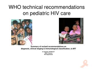 WHO technical recommendations on pediatric HIV care