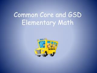 Common Core and GSD Elementary Math