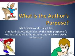 What is the Author�s Purpose?