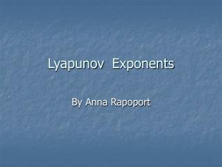 Lyapunov  Exponents