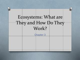 Ecosystems: What are They and How Do  T hey  W ork?